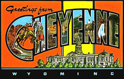 Photograph - Greetings From Cheyenne Wyoming by Vintage Collections Cites and States