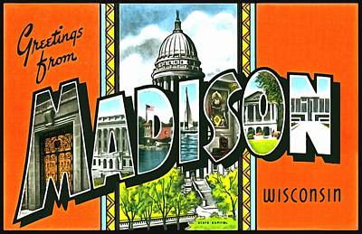 Photograph - Greetings From Madison Wisconsin by Vintage Collections Cites and States