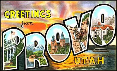 Photograph - Greetings From Provo Utah by Vintage Collections Cites and States