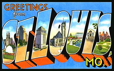 Photograph - Greetings From St Louis Mossuri by Vintage Collections Cites and States