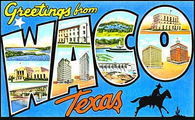 Photograph - Greetings From Waco Texas by Vintage Collections Cites and States