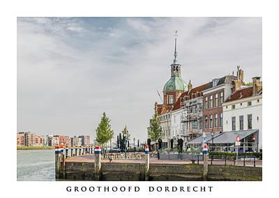 Nederland Digital Art - Groothoofd Dordrecht Netherlands by Fotografie Jeronimo