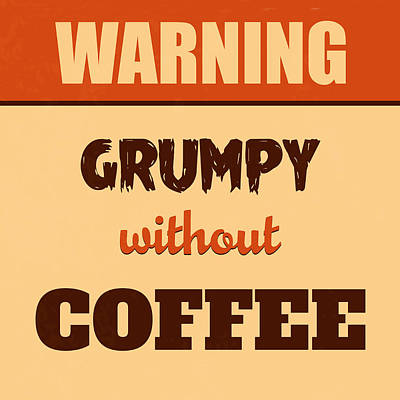 Grumpy Without Coffee Art Print by Naxart Studio
