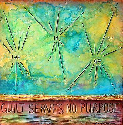 Mixed Media - Guilt Serves No Purpose by Heather Haymart