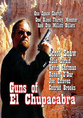 Photograph - Guns Of El Chupacabra by The Scott Shaw Poster Gallery