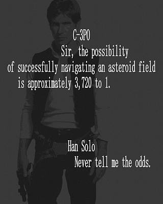 Science Fiction Mixed Media - Han Solo Never Tell Me The Odds by Dan Sproul