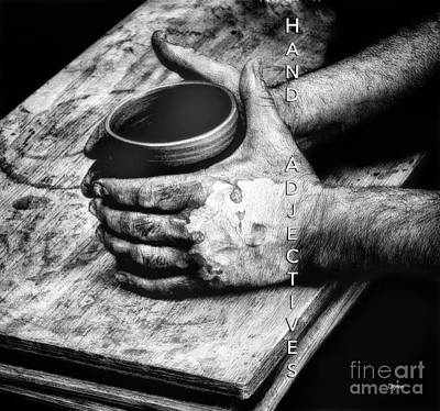 Pottery Photograph - Hand Adjectives  by Steven Digman