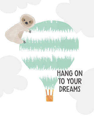 Hot Air Balloons Wall Art - Digital Art - Hang On To Your Dreams Sloth- Art By Linda Woods by Linda Woods