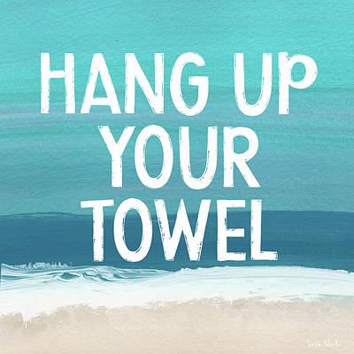 Coast Mixed Media - Hang Up Your Towel- Beach Art By Linda Woods by Linda Woods