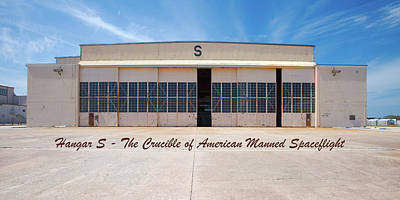Photograph - Hangar S - The Crucible Of American Manned Spaceflight by Gordon Elwell
