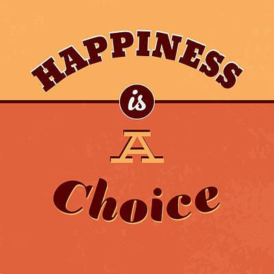 Happiness Is A Choice Art Print by Naxart Studio