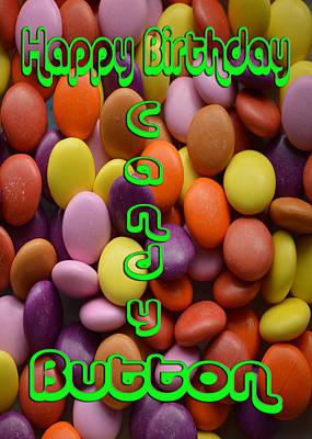 Martinspixs Photograph - Happy Birthday Candy Button  by Martin Matthews