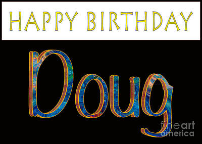 Drawing - Happy Birthday Doug Abstract Greeting Card Artwork By Omaste Wit by Omaste Witkowski