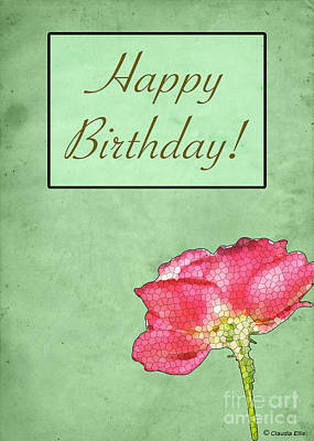 Photograph - Happy Birthday Greeting Card # 1 - By Claudia Ellis by Claudia Ellis