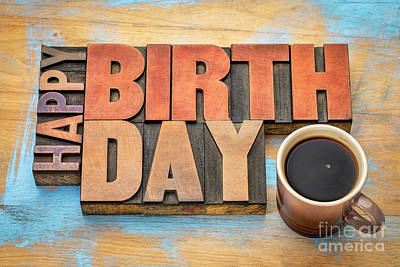 Photograph - Happy Birthday Greeting Card In Wood Type  by Marek Uliasz
