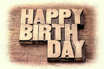 Photograph - Happy Birthday Greetings In Wood Type by Marek Uliasz