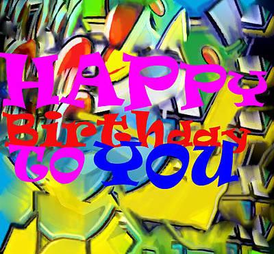Digital Art - Happy Birthday To You by Ian  MacDonald