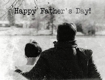 Photograph - Happy Father's Day #blackwhite by Andrea Anderegg