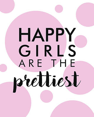 Mixed Media - Happy Girls Are The Prettiest - Minimalist Print - Typography - Quote Poster by Studio Grafiikka