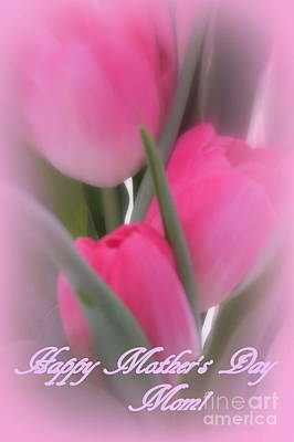 Photograph - Happy Mother's Day Pink Tulips by Kay Novy