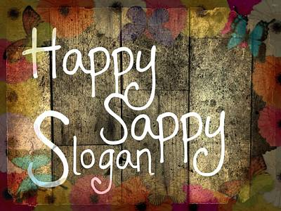 Digital Art - Happy Sappy Slogan Word Wall Art Sign by John Fish