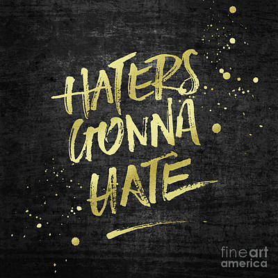 Digital Art - Haters Gonna Hate Gold Glitter Rough Black Grunge by Beverly Claire Kaiya