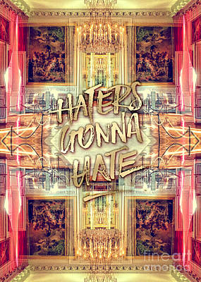 Photograph - Haters Gonna Hate Queen Marie Antoinette Petit Trianon by Beverly Claire Kaiya