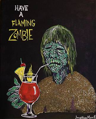 Painting - Have A Flaming Zombie by Jonathan Morrill