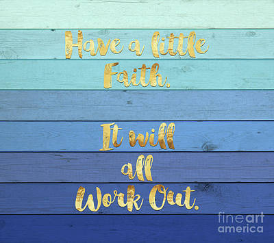 Have A Little Faith Blue Ombre Wood Gold Text Art Art Print by Tina Lavoie