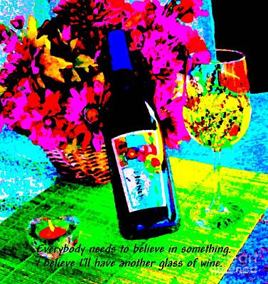 Photograph - Have Another Glass Of Wine - Paintograph With Humorous Quote by Christine S Zipps