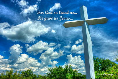 Christian Artwork Photograph - He Gave Us Jesus The Cross by Reid Callaway