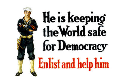 World War One Painting - He Is Keeping The World Safe For Democracy by War Is Hell Store