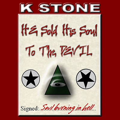 Wall Art - Digital Art - He Sold His Soul To The Devil by K STONE UK Music Producer