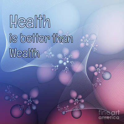 Digital Art - Health Is Better Than Wealth by Jutta Maria Pusl