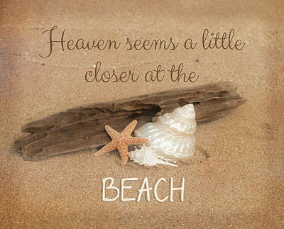 Photograph - Heaven Seems A Little Closer At The Beach by Teresa Wilson