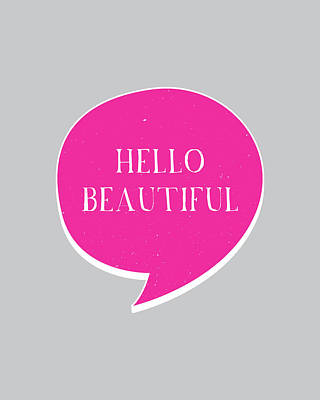 Writing Digital Art - Hello Beautiful by Samuel Whitton
