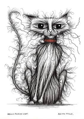 Hello Fuzzy Cat Art Print by Keith Mills