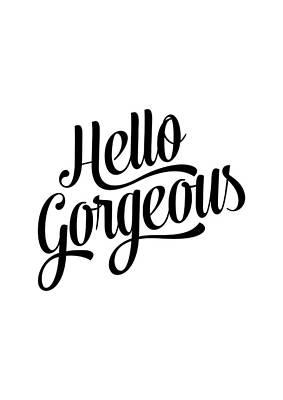 Youth Digital Art - Hello Gorgeous Calligraphy by BONB Creative