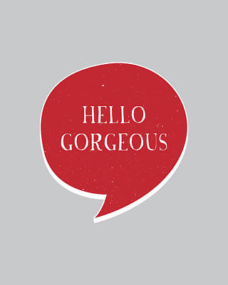 Writing Digital Art - Hello Gorgeous by Samuel Whitton