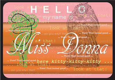 Hello My Name Is Miss Donna Art Print by Donna Zoll
