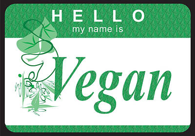 Hello My Name Is Vegan Art Print by Donna Zoll
