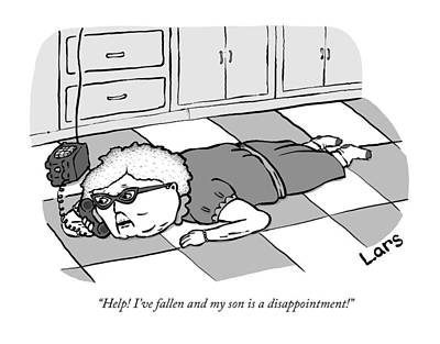 Drawing - Help I've Fallen And My Son Is A Disappointment by Lars Kenseth