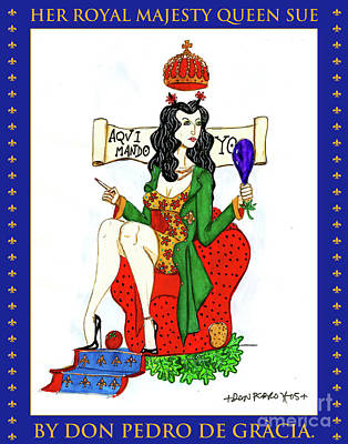 Her Royal Majesty Queen Sue Art Print by Don Pedro De Gracia