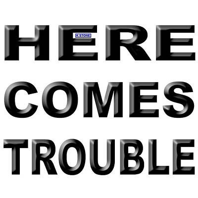 Wall Art - Digital Art - Here Comes Trouble by K STONE UK Music Producer