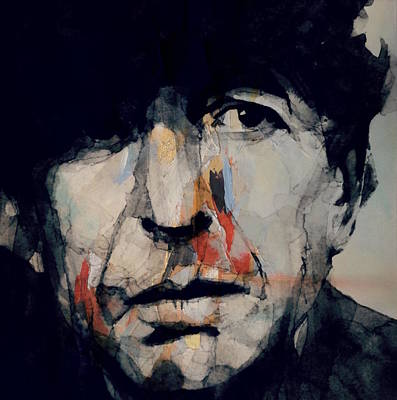 Painting - Hey That's No Way To Say Goodbye - Leonard Cohen by Paul Lovering