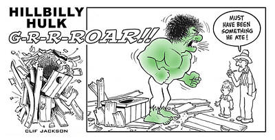 Drawing - Hillbilly Hulk by Clif Jackson