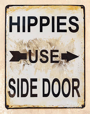 Photograph - Hippies Use Side Door Sign by Tim Hester