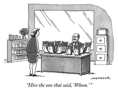 Boss Drawing - Hire The One That Said Whom by Joe Dator