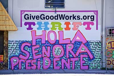 Photograph - Hola Senora Presidente by Alice Gipson