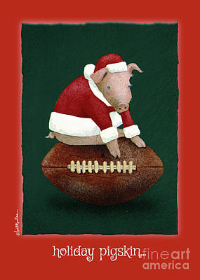 Painting - Holiday Pigskin... by Will Bullas